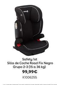 Oferta de Safety 1st Silla de Coche Road Fix Negro Grupo 2-3 (15 a 36 kg) por 99,99€