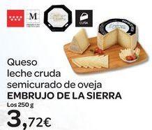 Oferta de Queso leche cruda semicurado de oveja EMBRUJO DE LA SIERRA por 3,72€