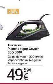 Oferta de Plancha vapor geyser ECO 3000 Taurus por 49€