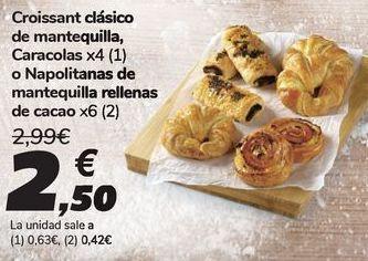 Oferta de Croissant clásico de mantequilla, Caracolas o Napolitanas de mantequilla rellenas por 2,5€