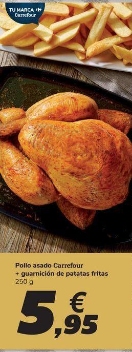 Oferta de Pollo asado Carrefour + guarnición de patatas fritas por 5,95€