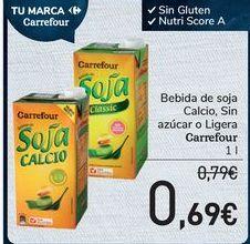Oferta de Bebida de soja calcio, sin azúcar o Ligera Carrefour  por 0,69€