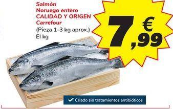 Oferta de Salmón noruego entero CALIDAD Y ORIGEN Carrefour por 7,99€