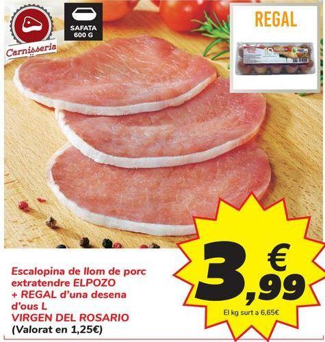 Oferta de Escalopín de lomo de cerdo extratierno EL POZO + REGALO de una decena de huevos L VIRGEN DEL ROSARIO por 3,99€
