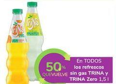 Oferta de En TODOS los refrescos sin gas TRINA o TRINA Zero por