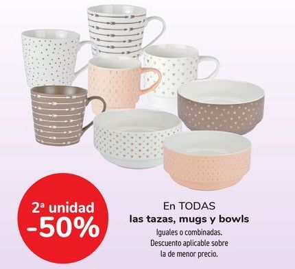 Oferta de En TODAS las tazas, mugs y bowls, iguales o combinadas  por