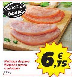 Oferta de Pechuga de pavo fileteada fresca o adobada  por 6,75€