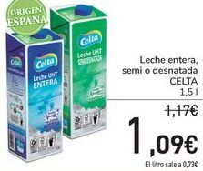 Oferta de Leche entera, semi o desnatada CELTA  por 1,09€
