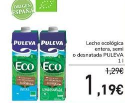 Oferta de Leche ecológico entera, semi o desnatada Puleva por 1,19€