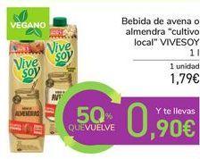 "Oferta de Bebida de avena o almendra ""cultivo local"" VIVESOY por 1,79€"