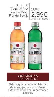 Oferta de Gin Tonic TANQUERAY Londo Dry o Flor de Sevilla  por 2,99€