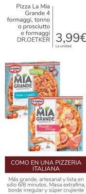 Oferta de Pizza La Mia Grande 4 formaggi, tonno o prosciutto e formaggi DR.OETKER por 3,99€