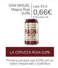 Oferta de SAN MIGUEL Mangna Roja 0,0%  por 0,66€