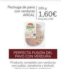 Oferta de Pechuga de pavo con verduras ARGAL por 1,6€