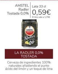 Oferta de AMSTEL Radler Tostada 0,0%  por 0,59€