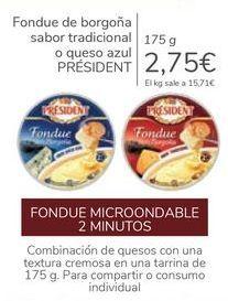 Oferta de Fondue de borgoña sabor tradicional o queso azul PRÉSIDENT por 2,75€