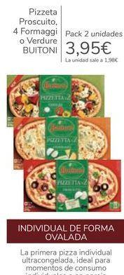 Oferta de Pizzeta Proscuito, 4 Formaggi o Verdure BUITONI por 3,95€
