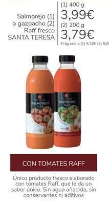 Oferta de Salmorejo o gazpacho Raff fresco SANTA TERESA por 3,79€