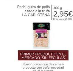 Oferta de Pechuguita de pollo asada a la trufa LA CARLOTEÑA por 2,95€