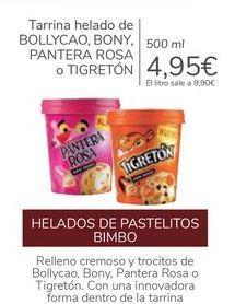 Oferta de Tarrina helado de BOLLYCAO, BONY, PANTERA ROSA O TIGRETÓN por 4,95€