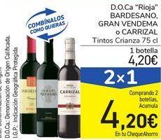 "Oferta de D.O.Ca ""Rioja"" BARDESANO, GRAN VENDEMA o CARRIZAL por 4,2€"