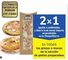 Oferta de En TODAS las pizzas o roscas de la sección de platos preparados por