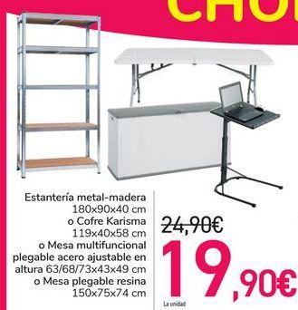 Oferta de Estantería metal-madera o Cofre Karisma o Mesa multifuncional plegable acero ajustable en altura o Mesa plegable resina  por 19,9€