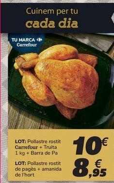 Oferta de LOTE:Pollo asado Carrefour + Tortilla 1kg + Barra de Pan por 10€