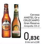 Oferta de Cerveza AMSTEL Oro o CRUZCAMPO Gran Reserva  por 0,83€