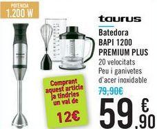 Oferta de Batidora BAPI 1200 PREMIUM PLUS TAURUS por 59,9€