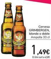 Oferta de Cerveza GRIMBERGEN Blonde o doble  por 1,49€