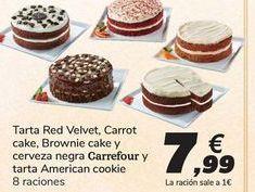 Oferta de Tarta Red Velvet, Carrot cake, Brownie cake Carrefour y tarta American cookie y 3 chocolates por 7,99€
