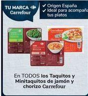 Oferta de En TODOS los Taquitos y Minitaquitos de jamón y chorizo Carrefour por