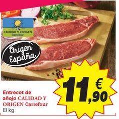 Oferta de Entrecot de añojo CALIDAD Y ORIGEN Carrefour por 11,9€