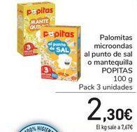 Oferta de Palomietas microondas al punto de sal o mantequilla POPITAS por 2,3€