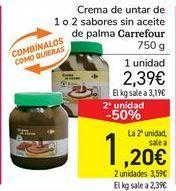 Oferta de Crema de untar de 1 0 2 sabores en aceite de palma Carrefour  por 2,39€