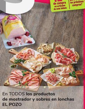 Oferta de En TODOS los productos de mostrador y sobres en lonchas EL POZO por