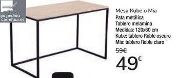 Oferta de Mesa Kube o Mia  por 49€