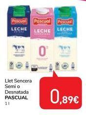 Oferta de Llet Sencera Semi o Desnatada PASCUAL por 0,89€