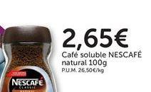 Oferta de Café soluble natural Nescafé por 2,65€