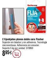 Oferta de Fija objetos planos doble FISCHER por 8,95€