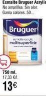 Oferta de Esmalte acrílico Bruguer por 13€