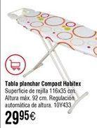 Oferta de Tabla de planchar HABITEX Compact 116x35 cm por 29,95€