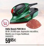 Oferta de Lijadora delta BOSCH PSM 80 A por 59,95€