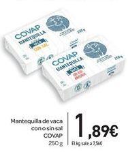 Oferta de Mantequilla de vaca con o sin sal COVAP por 1,89€