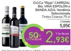 """Oferta de D.O.Ca """"Rioja"""" CARRIZAL Bio, VIÑA ESPOLÓN o BANDA AZUL Vendimia Seleccionada por 5,85€"""