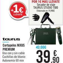 Oferta de Cortapelos NIXUS PREMIUM Taurus por 39,9€