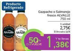 Oferta de Gazpacho o Salmorejo fresco ALVALLE por 2,75€