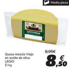 Oferta de Queso mezcla viejo en aceite de oliva LEGIO por 8,5€