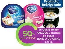 Oferta de En Queso fresco ANGULO y lonchas de queso BURGO DE ARIAS por